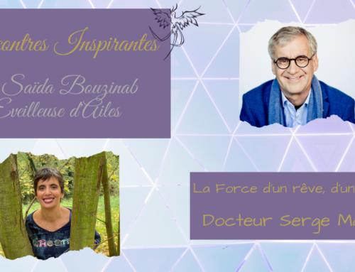 Rencontres inspirantes avec Docteur Serge Marquis