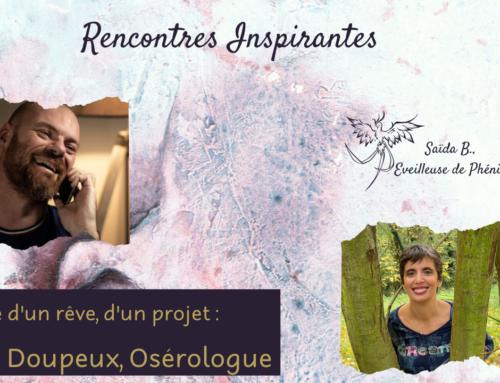 Rencontre inspirante avec Steves Doupeux