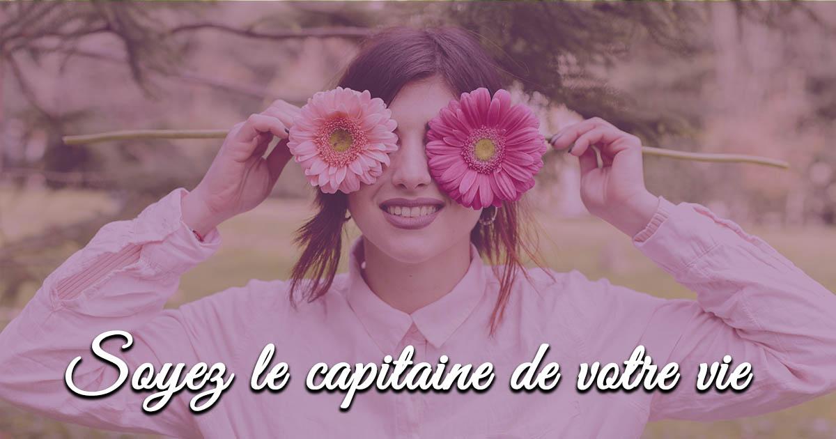 Osez vous - Soyez le capitaine de votre vie