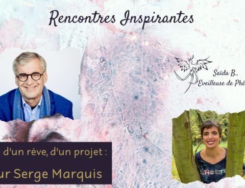 Rencontre inspirante avec Docteur Serge Marquis